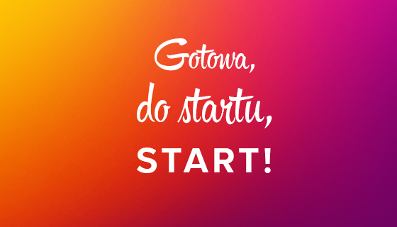 Gotowa, do startu, start!